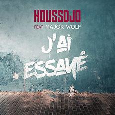 Cover_Houssdjo_ft_Major_Wolf_J-ai-essaye