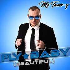 MC TAMS-Y - FLy Baby ( Beautiful )