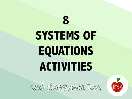 8 Systems of Equations Activities (& Classroom Tips)