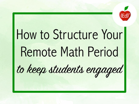 How to Structure Your Remote Math Period