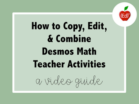 How to Copy, Edit, and Combine Desmos Math Teacher Activities (hint: it's really easy)