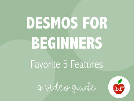 Desmos for Beginners: Favorite 5 Features