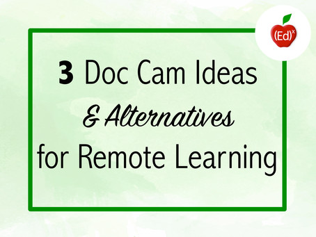 3 Doc Cam Ideas & Alternatives for Remote Learning
