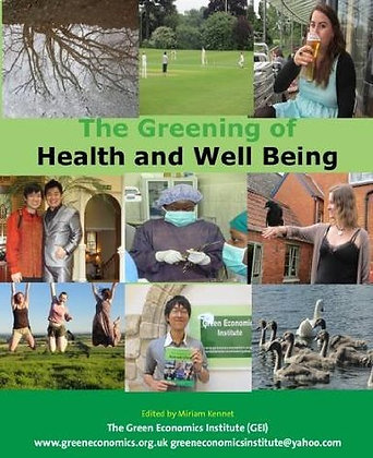The Greening of Health, Healthcare and Wellbeing
