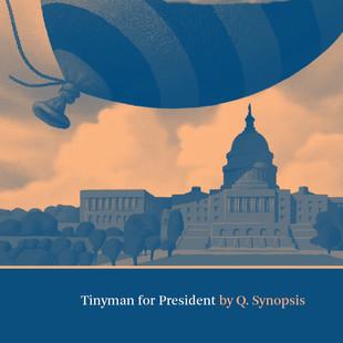 Tinyman for President
