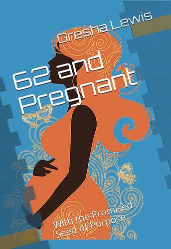 62 & Pregnant Cover 2.jpg