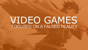 VIDEO GAMES - FOCUSED ON A FALSE REALITY