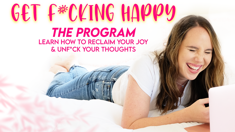 Get F*cking Happy: The Program