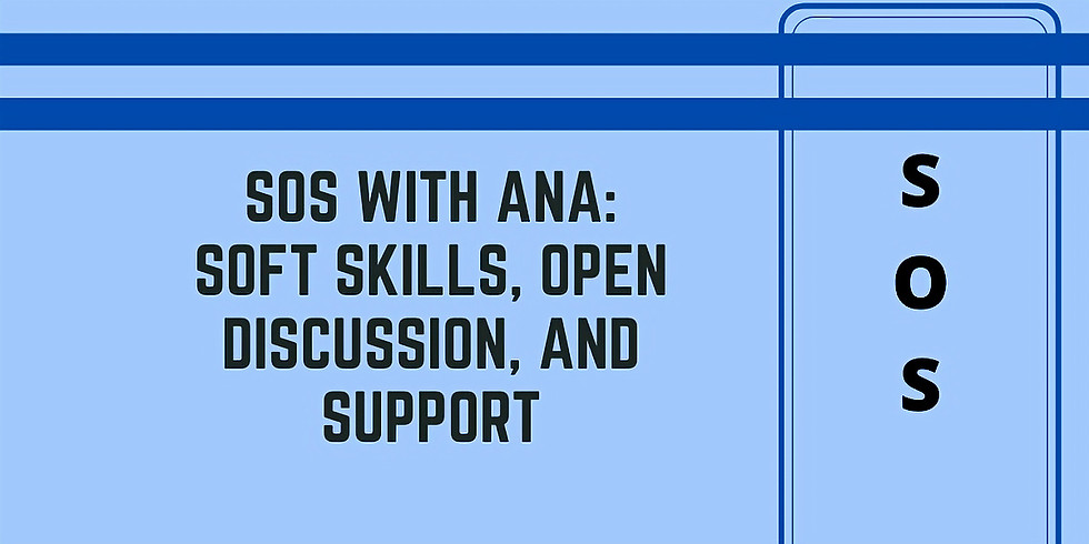 S.O.S. with Ana: Soft Skills, Organization, and Support Group