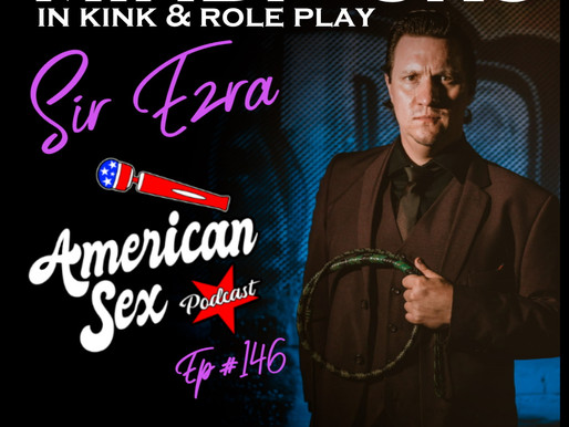 Sir Ezra is a guest on American Sex Podcast with SunnyMegatron