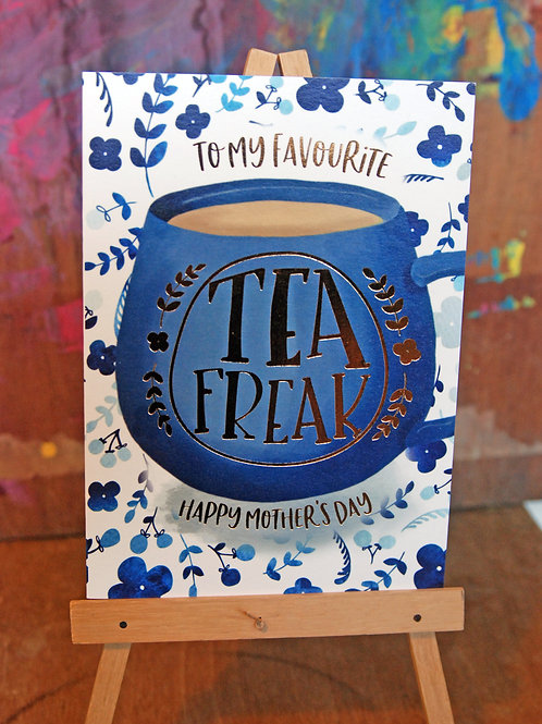 To My Favourite Tea Freak Mother's Day Card