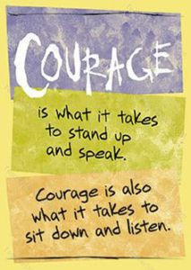 Courage just to listen