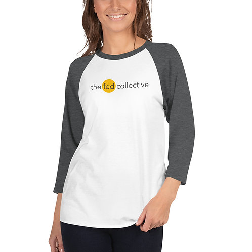 """the fed collective"" 3/4 sleeve raglan shirt (she/her/them/they)"