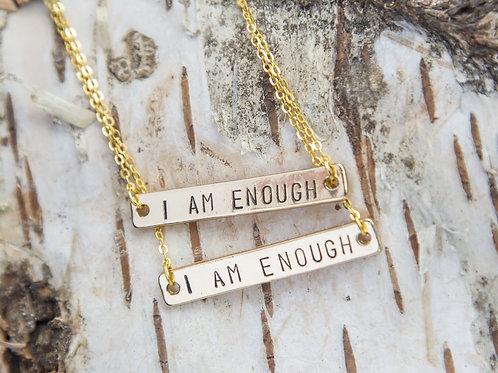 I Am Enough necklace, hand stamped golden bar