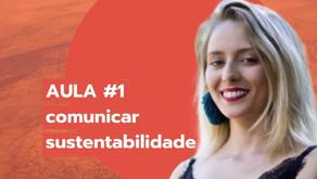 AULA #1: Comunicar a sustentabilidade