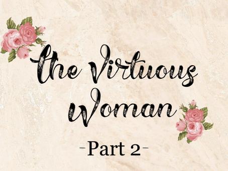 The Virtuous Woman Part 2