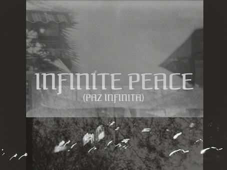 INFINITE PEACE (PAZ INFINITA)