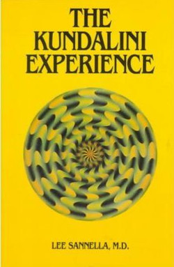 he Kundalini Experience : Psychosis or Transcendence