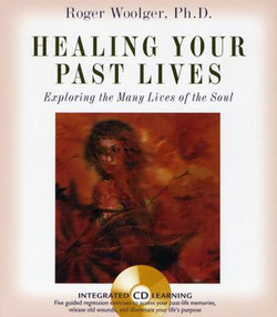 Healing Your Past Lives : Exploring the Many Lives of the SoulHealing Your Past Lives : Exploring th