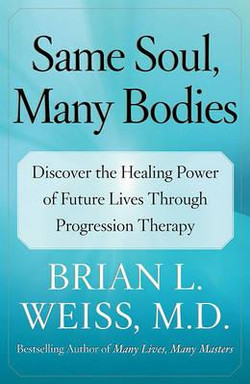 Same Soul, Many Bodies -Brian Weiss