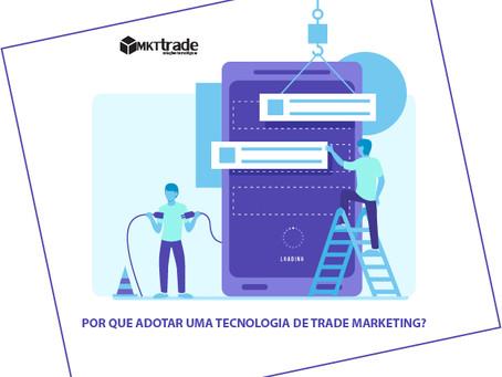 Por que adotar uma Tecnologia de Trade marketing?