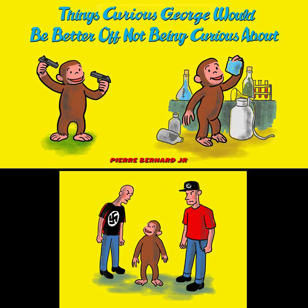 Things Curious George Would Be Better Off Not Being Curious About