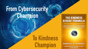 "From Cybersecurity Champion to Kindness Champion - My Journey to Becoming ""The Kindness Giver"""