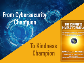 """From Cybersecurity Champion to Kindness Champion - My Journey to Becoming """"The Kindness Giver"""""""