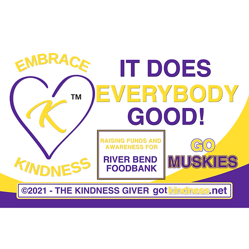 Embrace Kindness - Muskies - Local Delivery