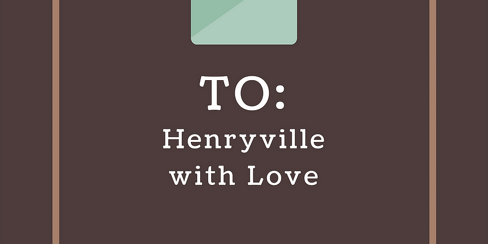 To Henryville with Love