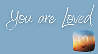 You are Loved (1).png