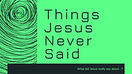 Things Jesus Never Said.png