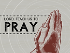 Lord, Teach Us to Pray.png