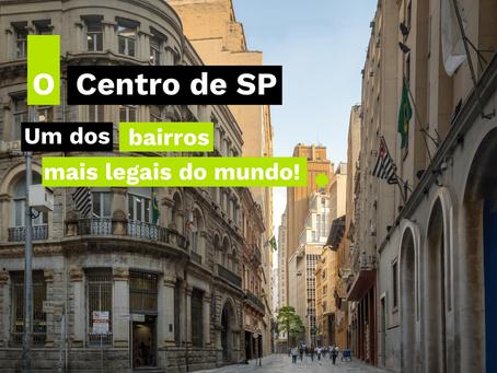 O centro de SP - um dos bairros mais legais do mundo!