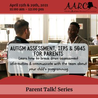 Autism Assessment, IEPs & 504s for Parents