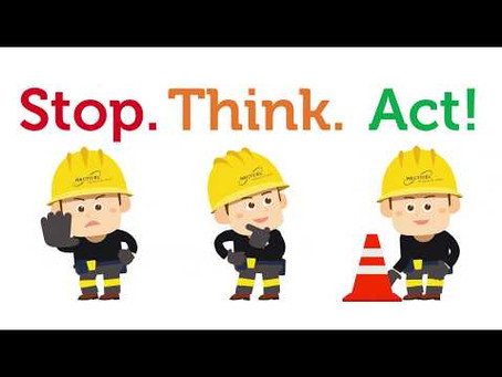 Stop. Think. Act Safely.