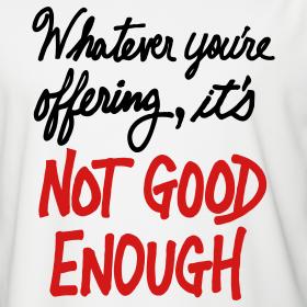 not-good-enough_design.png