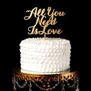 "Cake Topper ""All you need is love"""