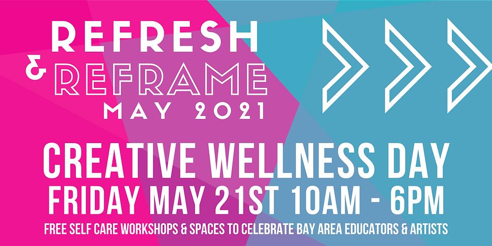 ReFresh & ReFrame: Creative Wellness Day