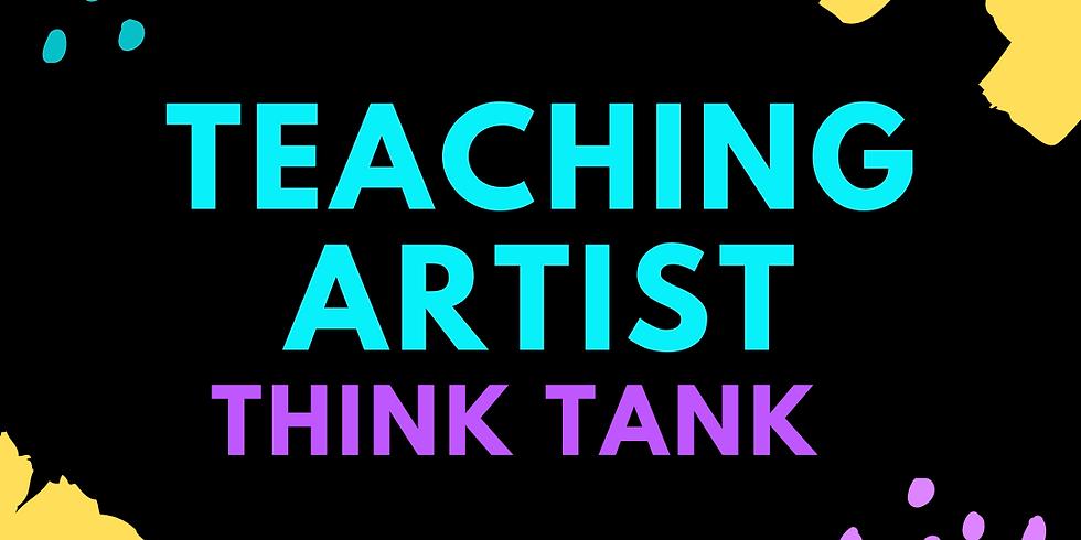 Teaching Artist Think Tank