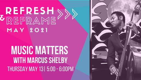 Tomorrow, Make Music Matter with Marcus Shelby