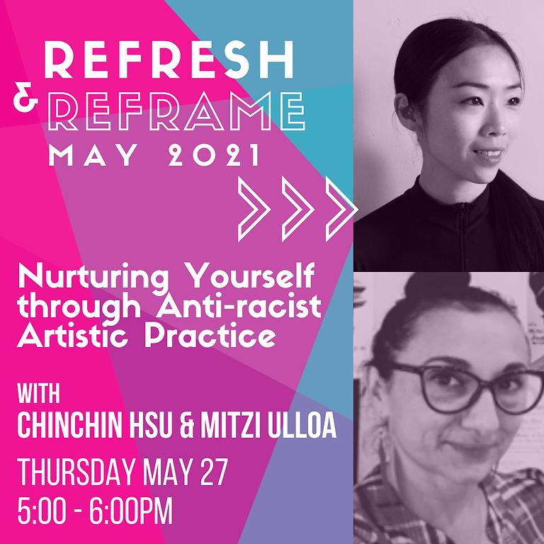 ReFresh & ReFrame: Nurturing Yourself through Anti-Racist Artistic Practice with Chinchin Hsu & Mitzi Ulloa