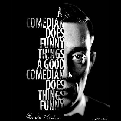 Buster Keaton Quote
