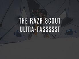 RAZR SCOUT ULTRA FAST.jpg