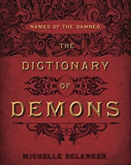 A Writer's Bookshelf:  The Dictionary of Demons by Michelle Belanger