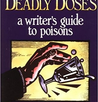 A Writer's Bookshelf:  Deadly Doses:  A Writer's Guide to Poisons