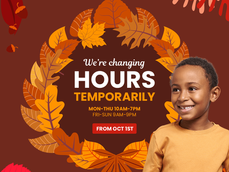 WE'RE CHANGING HOURS TEMPORARILY