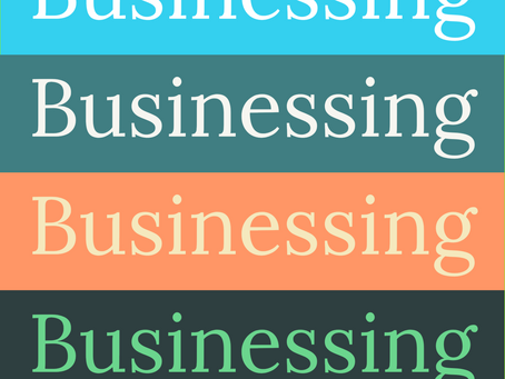 Businessing - A New Word in the New World