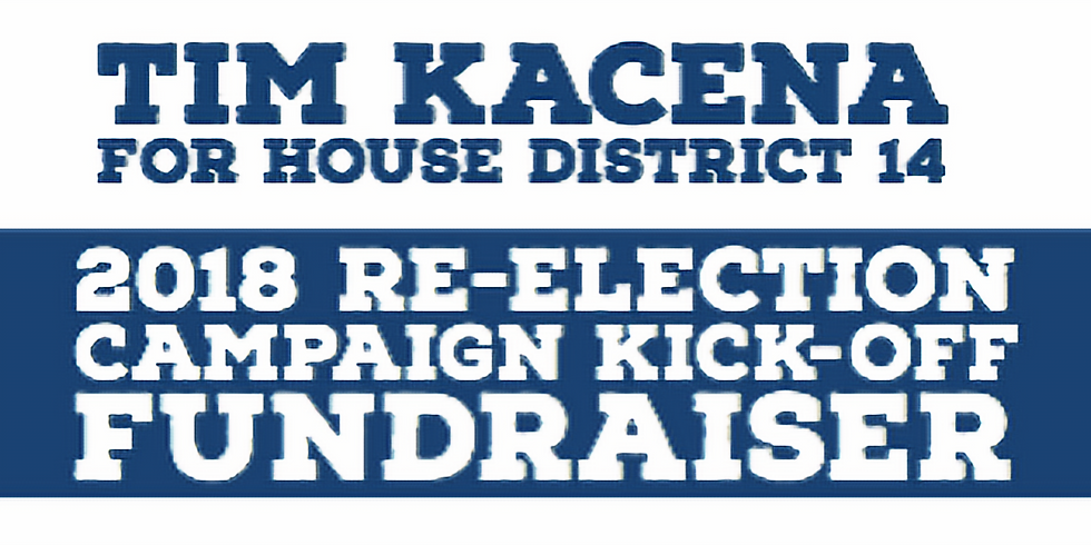 Kacena 2018 Re-Election Campaign Kick-Off Fundraiser