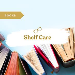 Shelf Care: Reads and Reviews